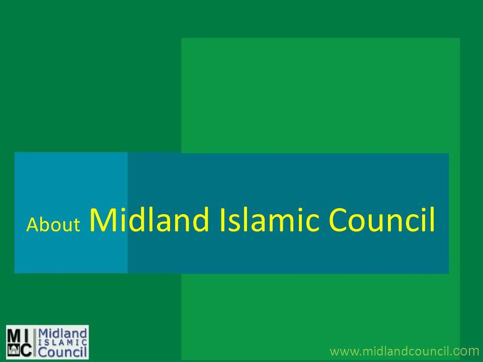 About Midland Islamic Council www.midlandcouncil. com