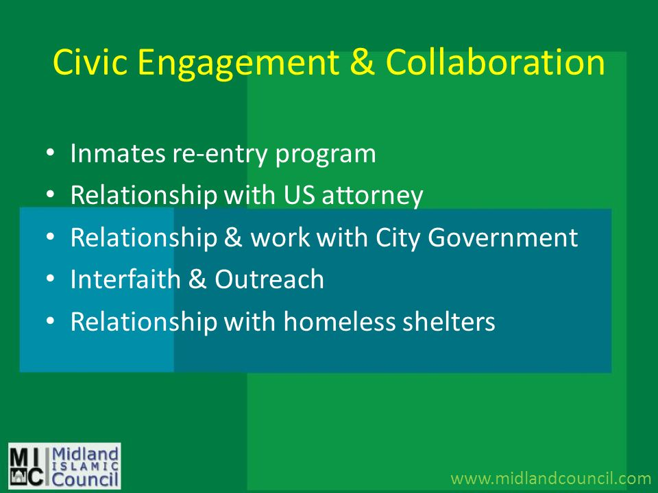 Civic Engagement & Collaboration Inmates re-entry program Relationship with US attorney Relationship & work with City Government Interfaith & Outreach