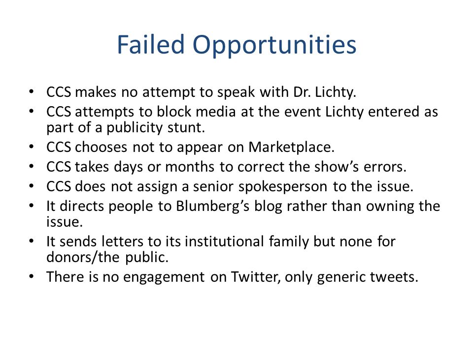Failed Opportunities CCS makes no attempt to speak with Dr. Lichty. CCS attempts to block media at the event Lichty entered as part of a publicity stu
