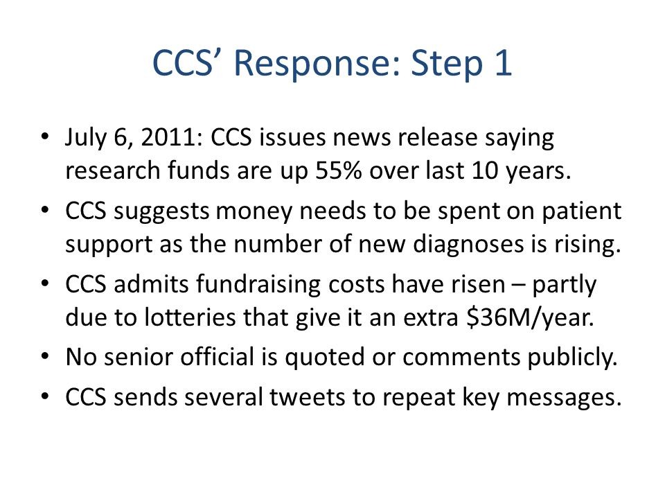 CCS Response: Step 1 July 6, 2011: CCS issues news release saying research funds are up 55% over last 10 years.