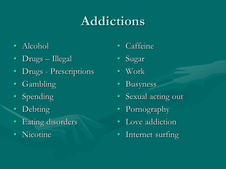 Addictions AlcoholAlcohol Drugs – IllegalDrugs – Illegal Drugs - PrescriptionsDrugs - Prescriptions GamblingGambling SpendingSpending DebtingDebting E