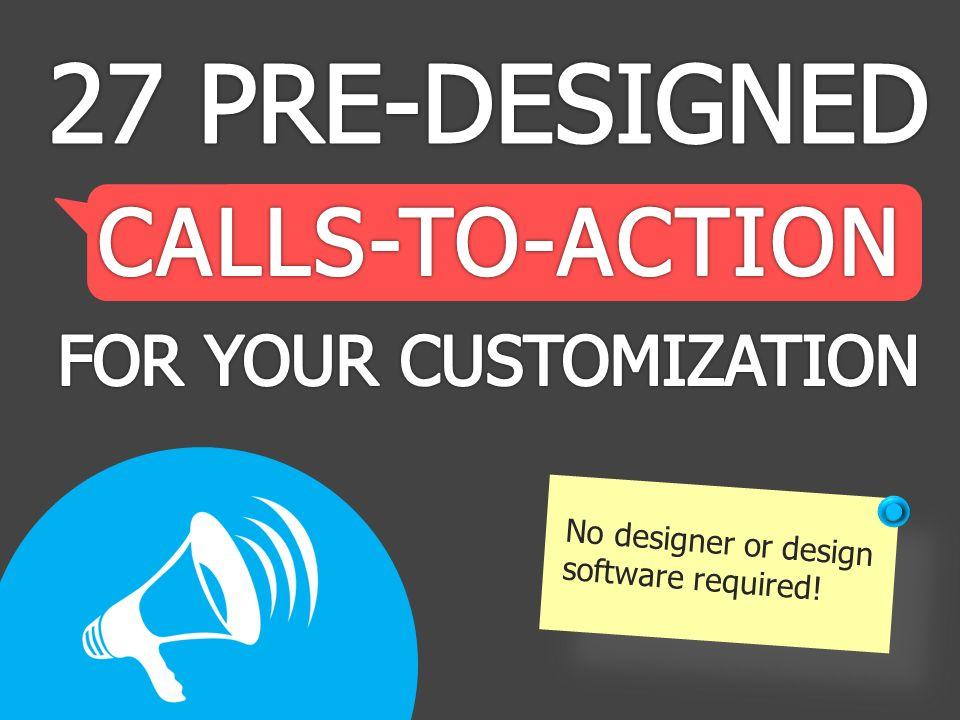 No designer or design software required!