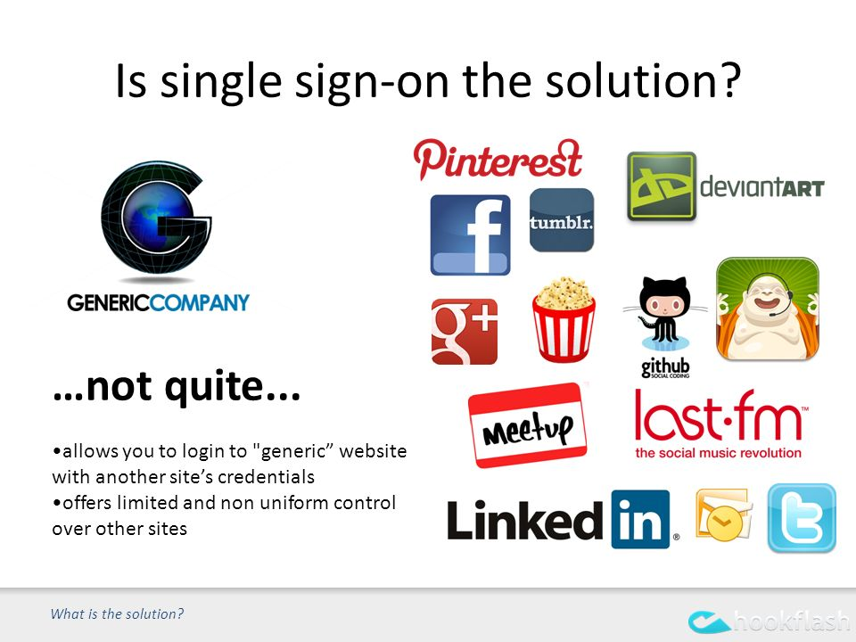 Is single sign-on the solution. What is the solution.