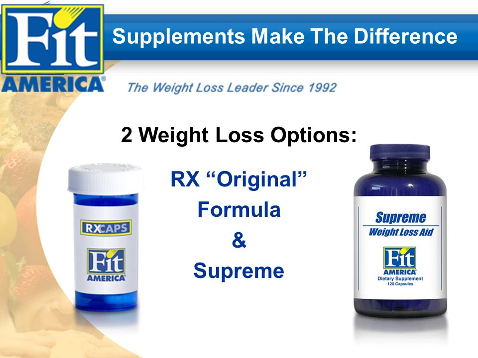 Supplements Make The Difference 2 Weight Loss Options: RX Original Formula & Supreme