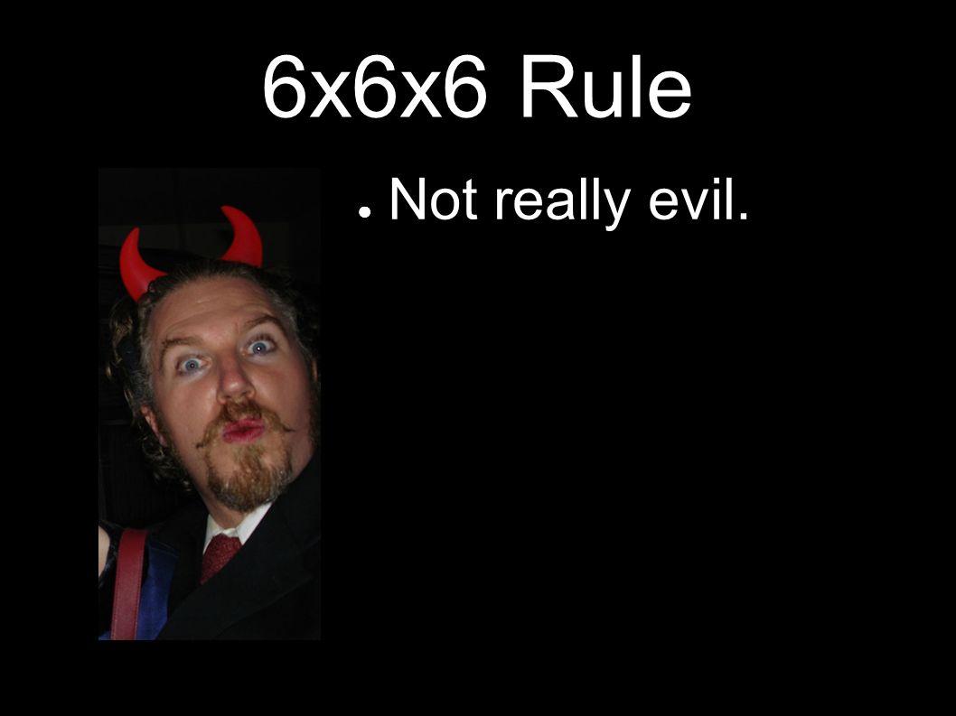 Not really evil.