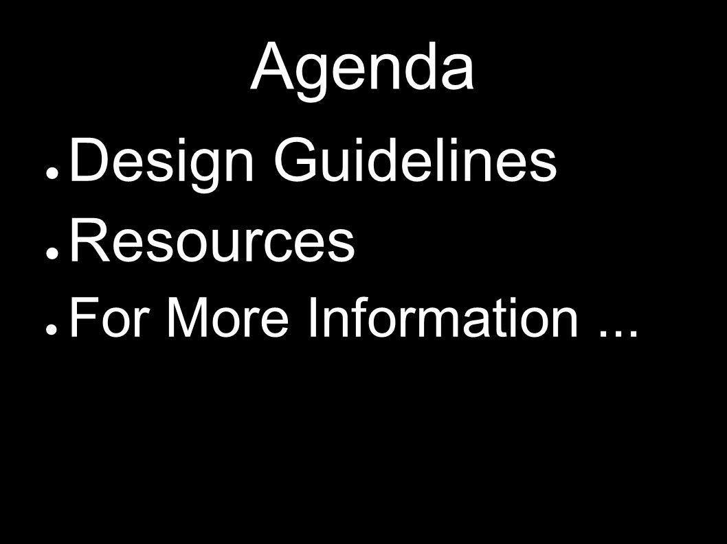 Agenda Design Guidelines Resources For More Information...