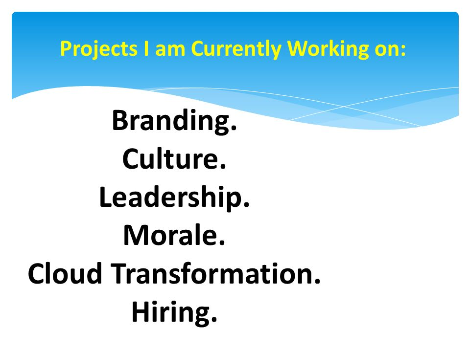 Branding. Culture. Leadership. Morale. Cloud Transformation.
