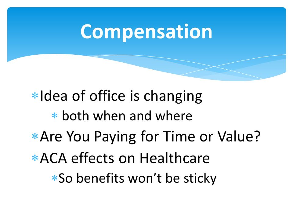 Idea of office is changing both when and where Are You Paying for Time or Value.