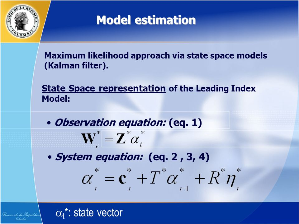 Model estimation Maximum likelihood approach via state space models (Kalman filter).