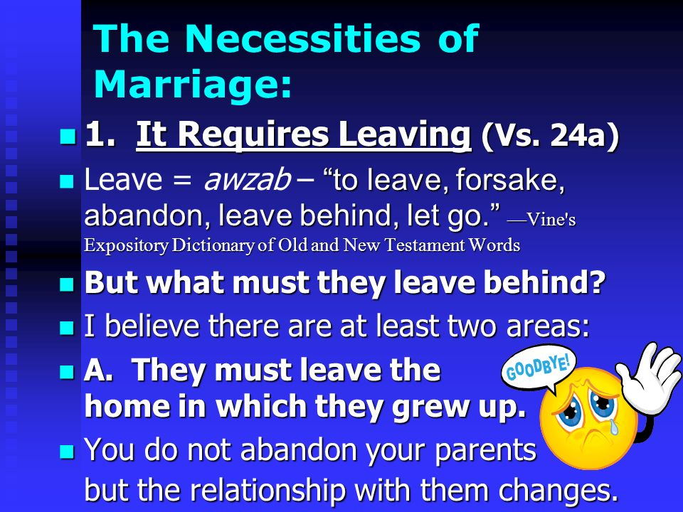 The Necessities of Marriage: 1.It Requires Leaving (Vs.