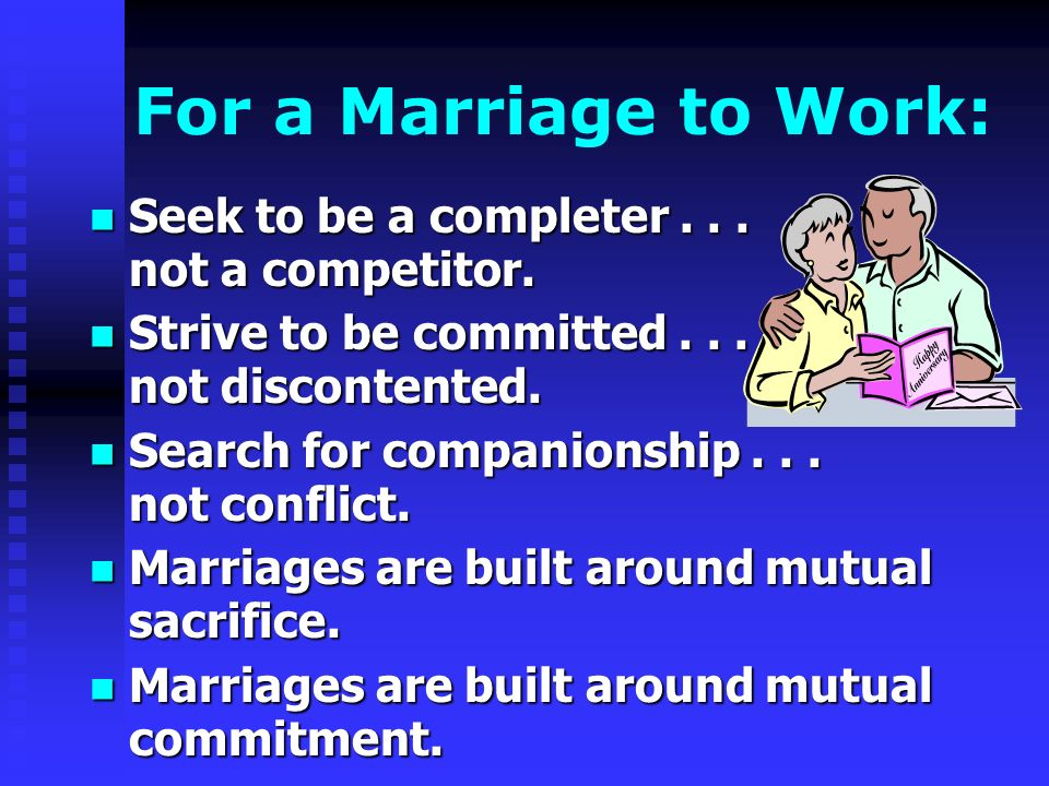 For a Marriage to Work: Seek to be a completer... not a competitor.
