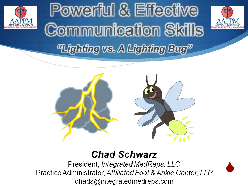 Chad Schwarz President, Integrated MedReps, LLC Practice Administrator, Affiliated Foot & Ankle Center, LLP chads@integratedmedreps.com