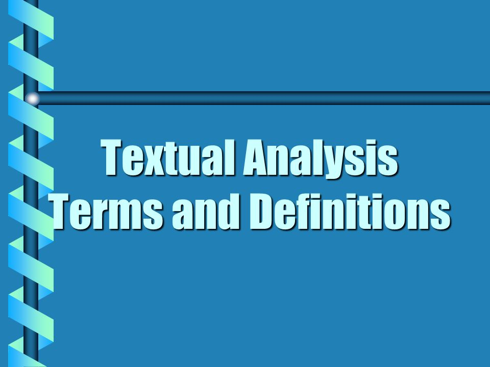 Textual Analysis Terms and Definitions