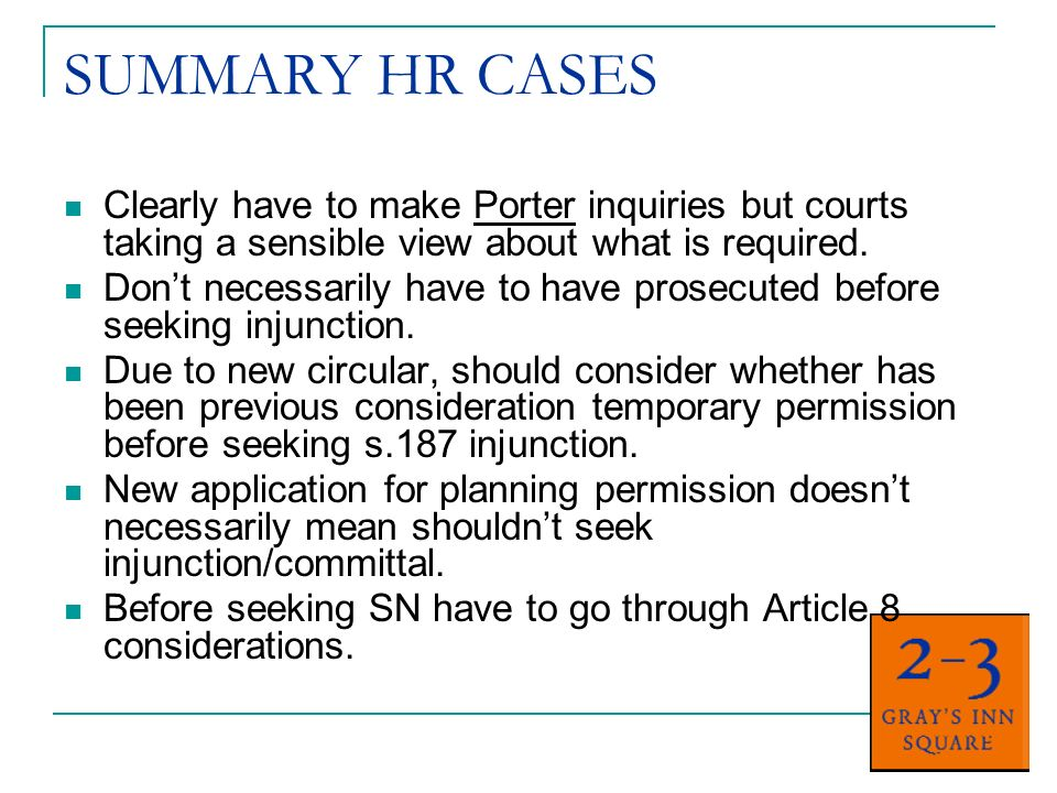 SUMMARY HR CASES Clearly have to make Porter inquiries but courts taking a sensible view about what is required.