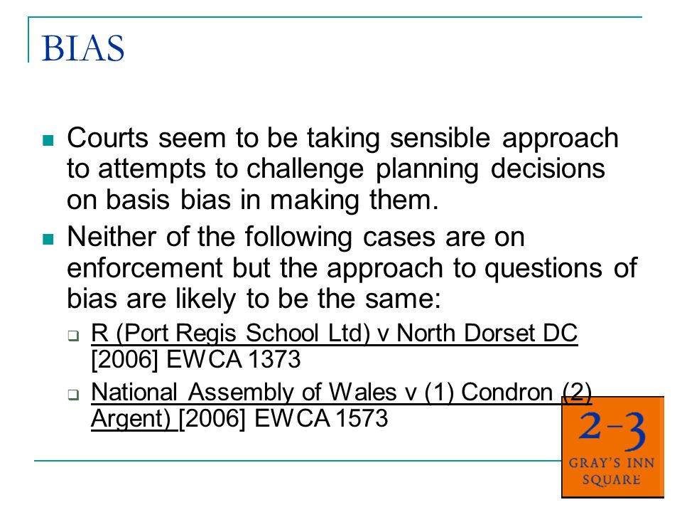 BIAS Courts seem to be taking sensible approach to attempts to challenge planning decisions on basis bias in making them. Neither of the following cas