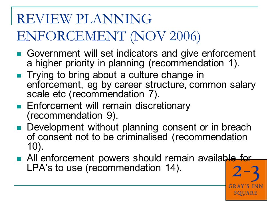 REVIEW PLANNING ENFORCEMENT (NOV 2006) Government will set indicators and give enforcement a higher priority in planning (recommendation 1).