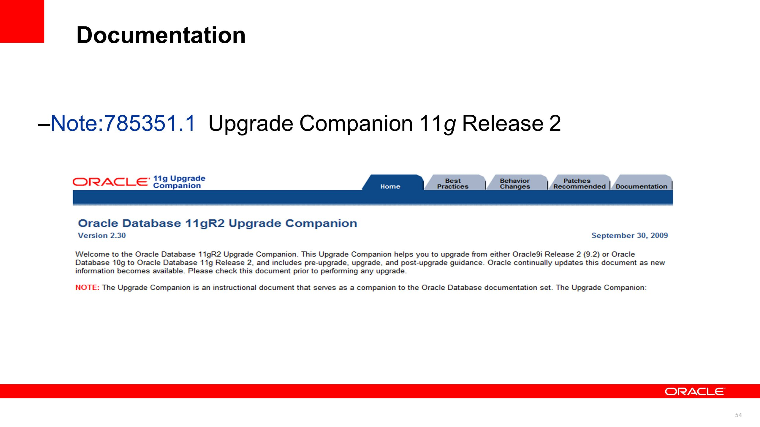 54 Documentation –Note:785351.1 Upgrade Companion 11g Release 2