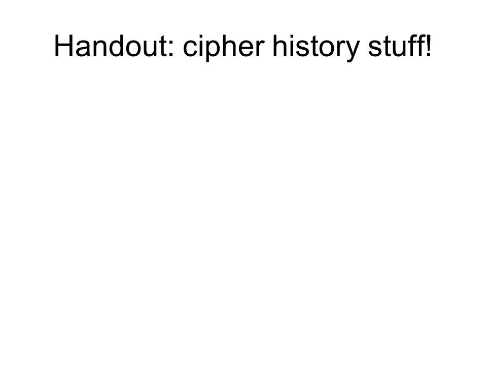 Handout: cipher history stuff!