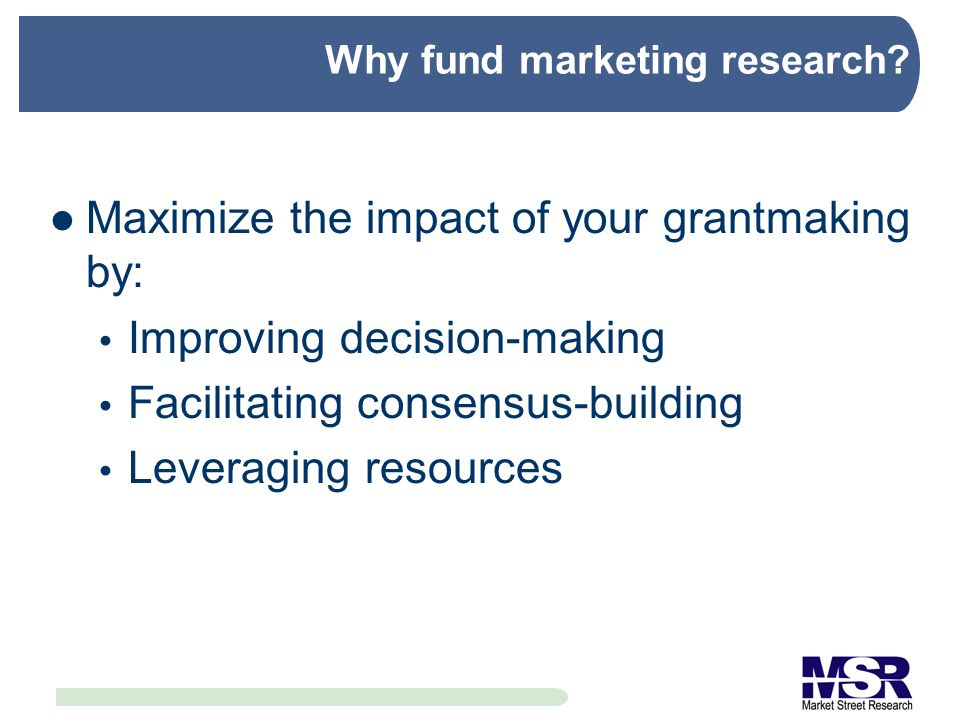 Why fund marketing research? Improving decision-making: after-school programming