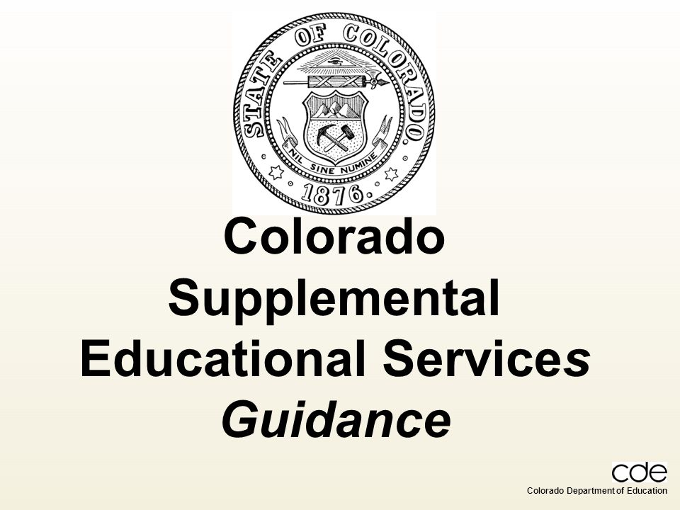 Colorado Department of Education Colorado Supplemental Educational Services Guidance