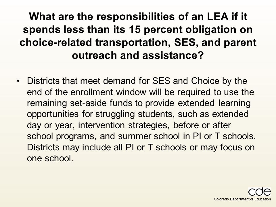 Colorado Department of Education What are the responsibilities of an LEA if it spends less than its 15 percent obligation on choice-related transporta
