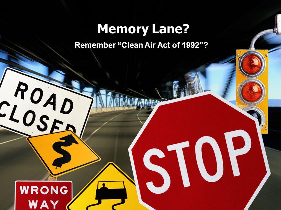 Memory Lane? Remember Clean Air Act of 1992?