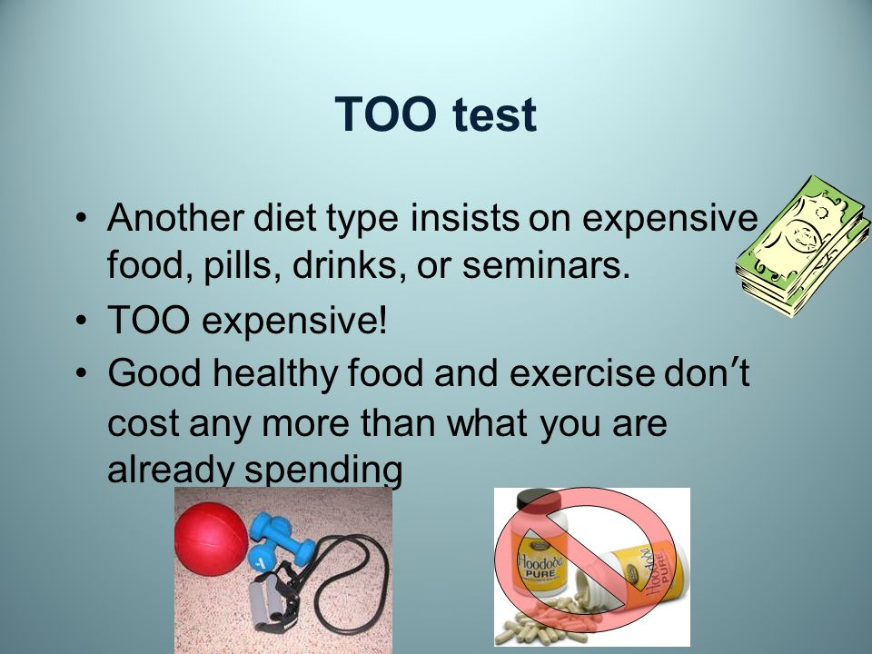 TOO test This fad diet type eliminates way too many calories per day, or it jettisons entire food groups/macronutrients.