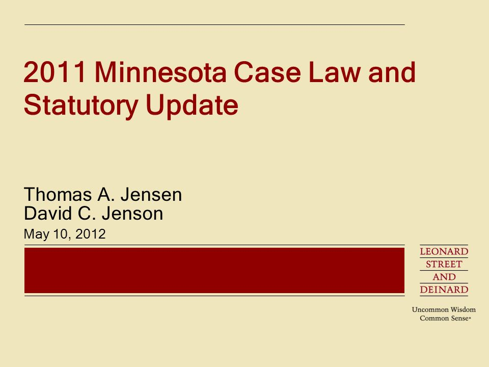 2011 Minnesota Case Law and Statutory Update Thomas A. Jensen David C. Jenson May 10, 2012