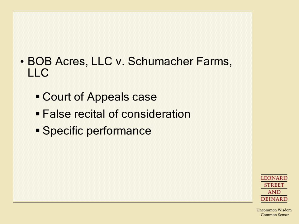 BOB Acres, LLC v. Schumacher Farms, LLC Court of Appeals case False recital of consideration Specific performance