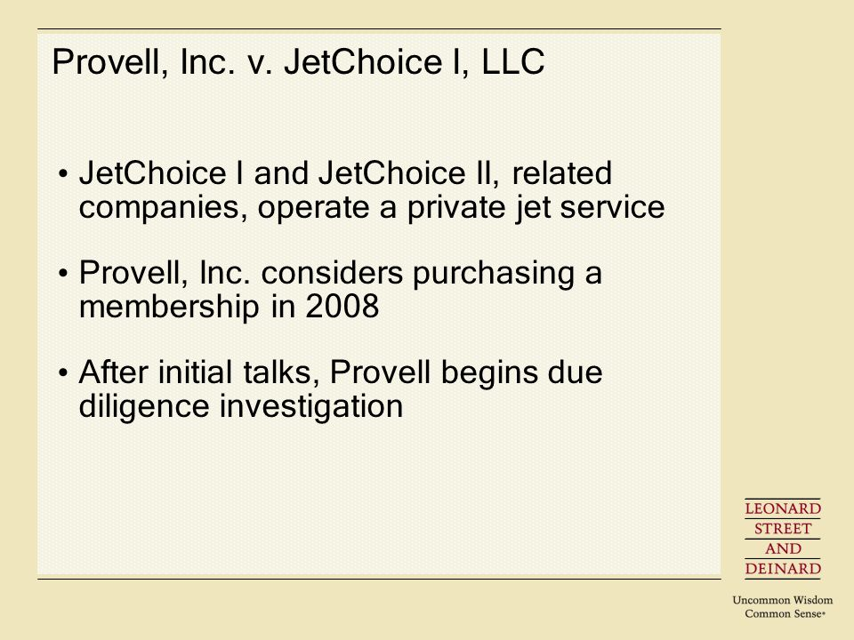 Provell, Inc. v. JetChoice I, LLC JetChoice I and JetChoice II, related companies, operate a private jet service Provell, Inc. considers purchasing a