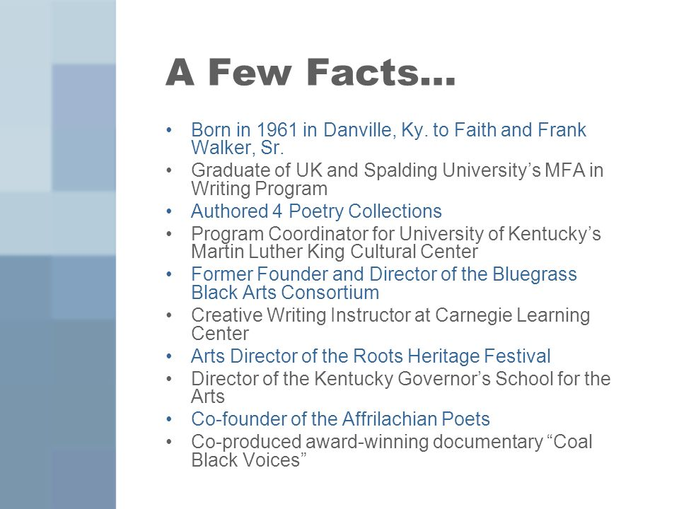 A Few Facts… Born in 1961 in Danville, Ky. to Faith and Frank Walker, Sr.