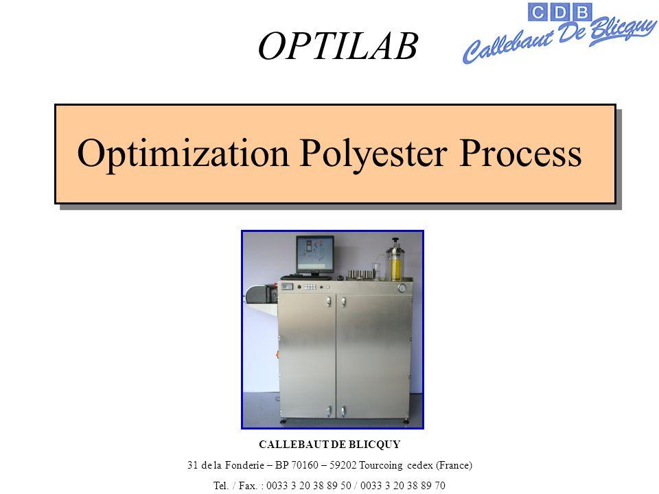 Optimization Polyester Process OPTILAB CALLEBAUT DE BLICQUY 31 de la Fonderie – BP 70160 – 59202 Tourcoing cedex (France) Tel.