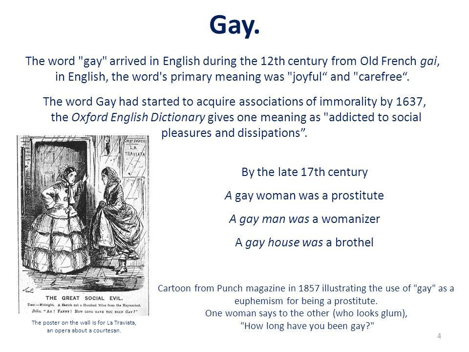 Through the mid 20th century, the term gay commonly referred to carefree , as illustrated in the Astaire and Rogers film The Gay Divorcee.