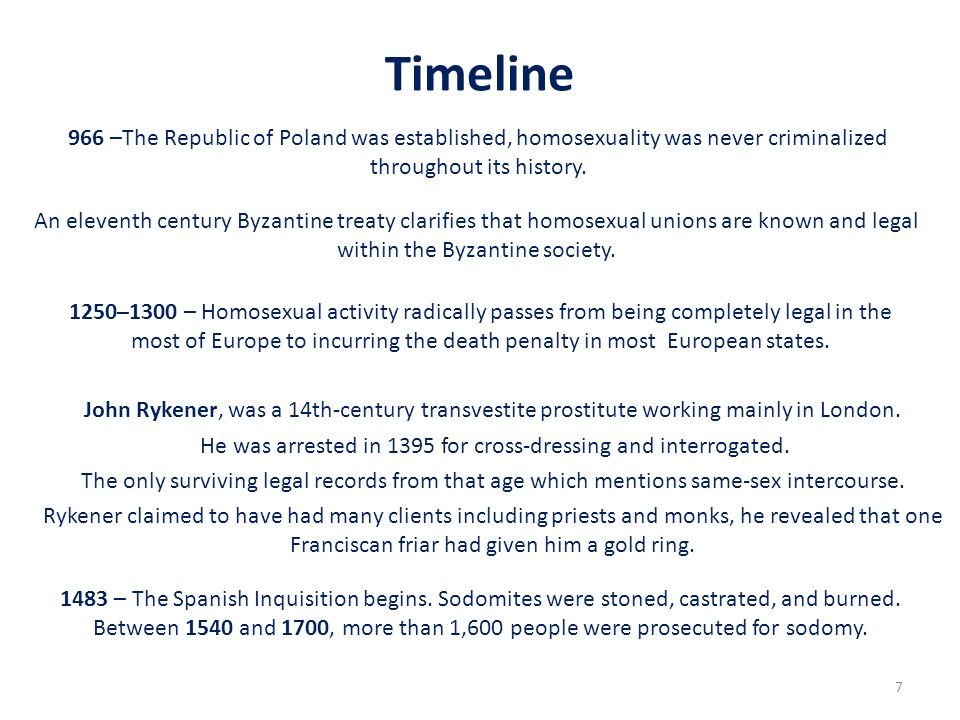 Timeline 966 –The Republic of Poland was established, homosexuality was never criminalized throughout its history. An eleventh century Byzantine treat