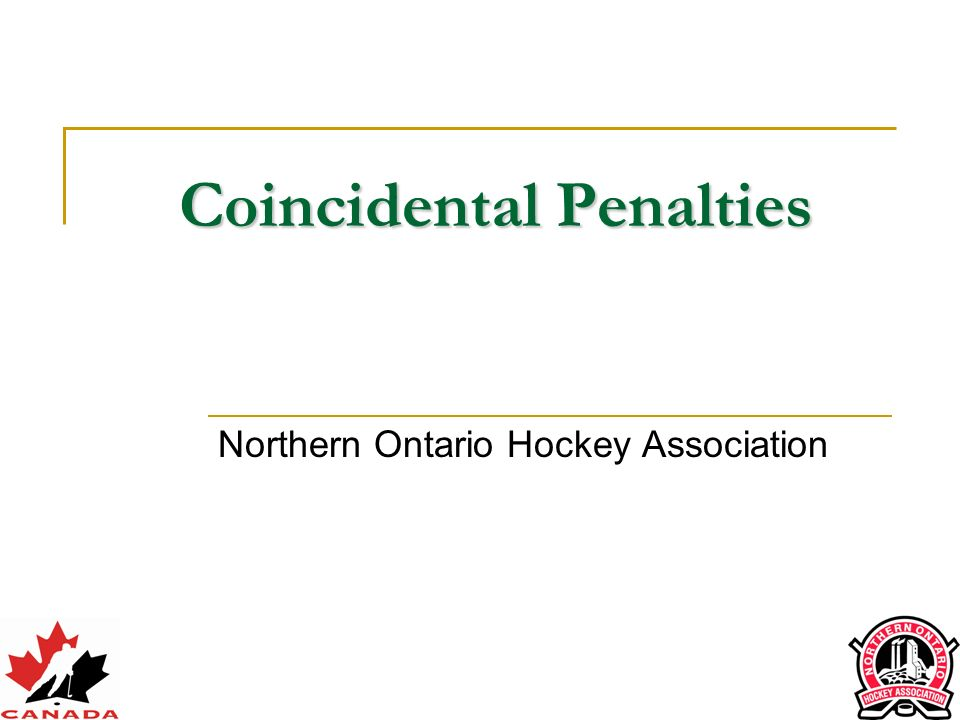 Coincidental Penalties Northern Ontario Hockey Association