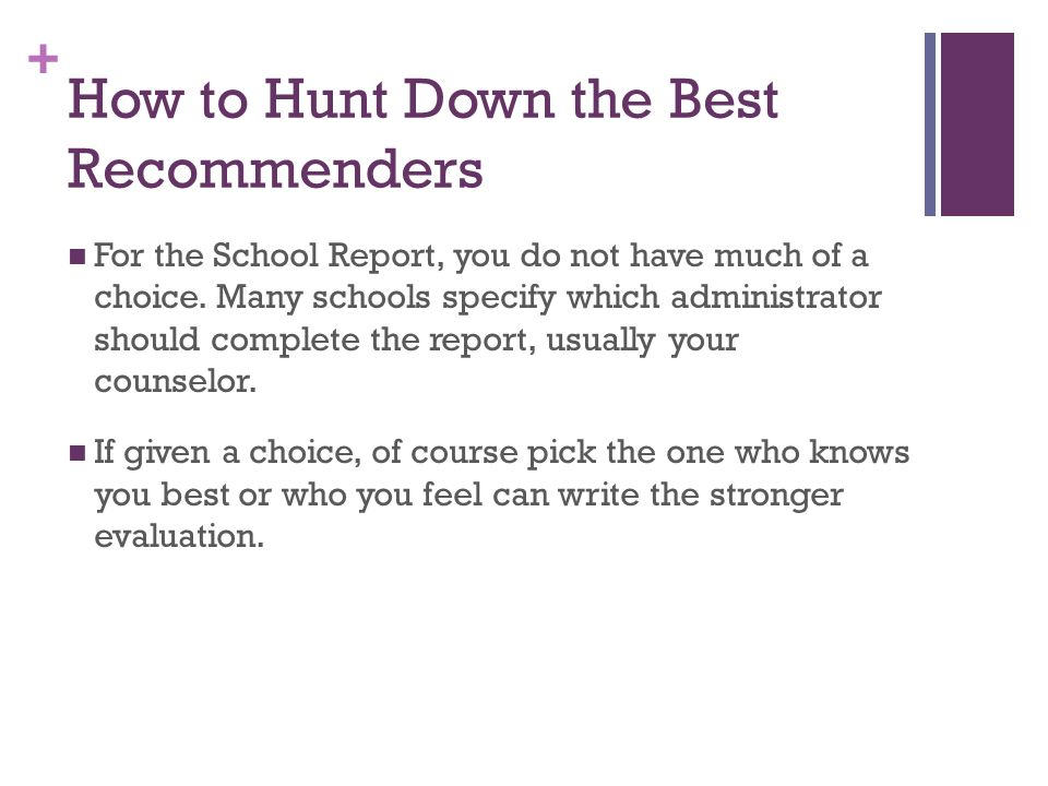 + How to Hunt Down the Best Recommenders For the School Report, you do not have much of a choice.