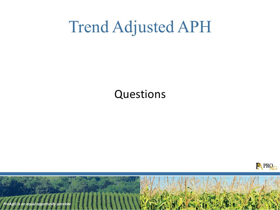 Trend Adjusted APH Questions