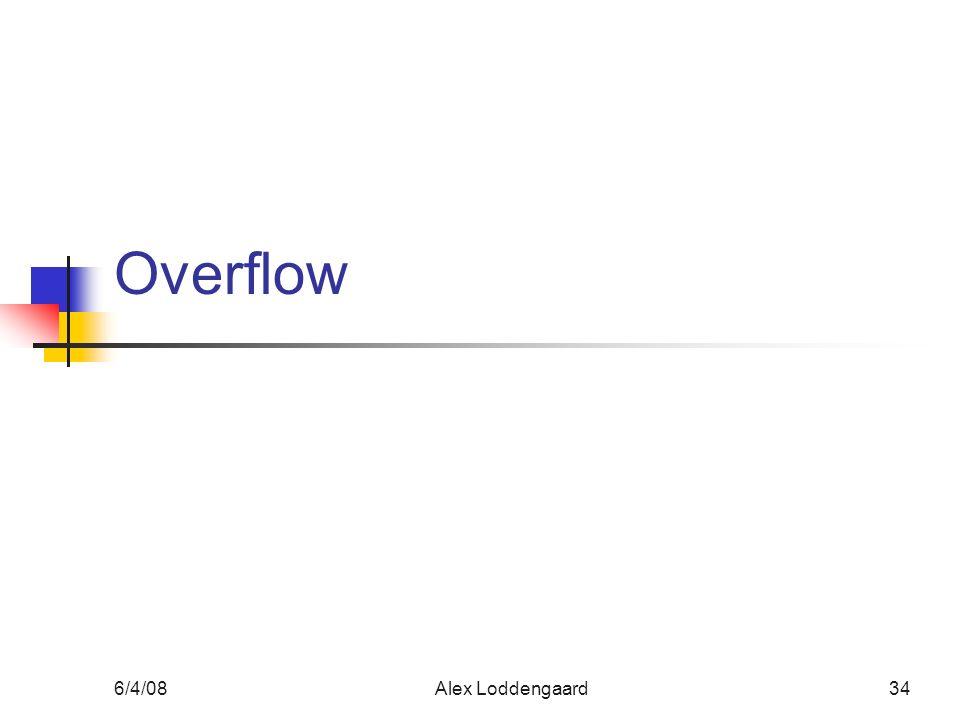 6/4/08Alex Loddengaard34 Overflow
