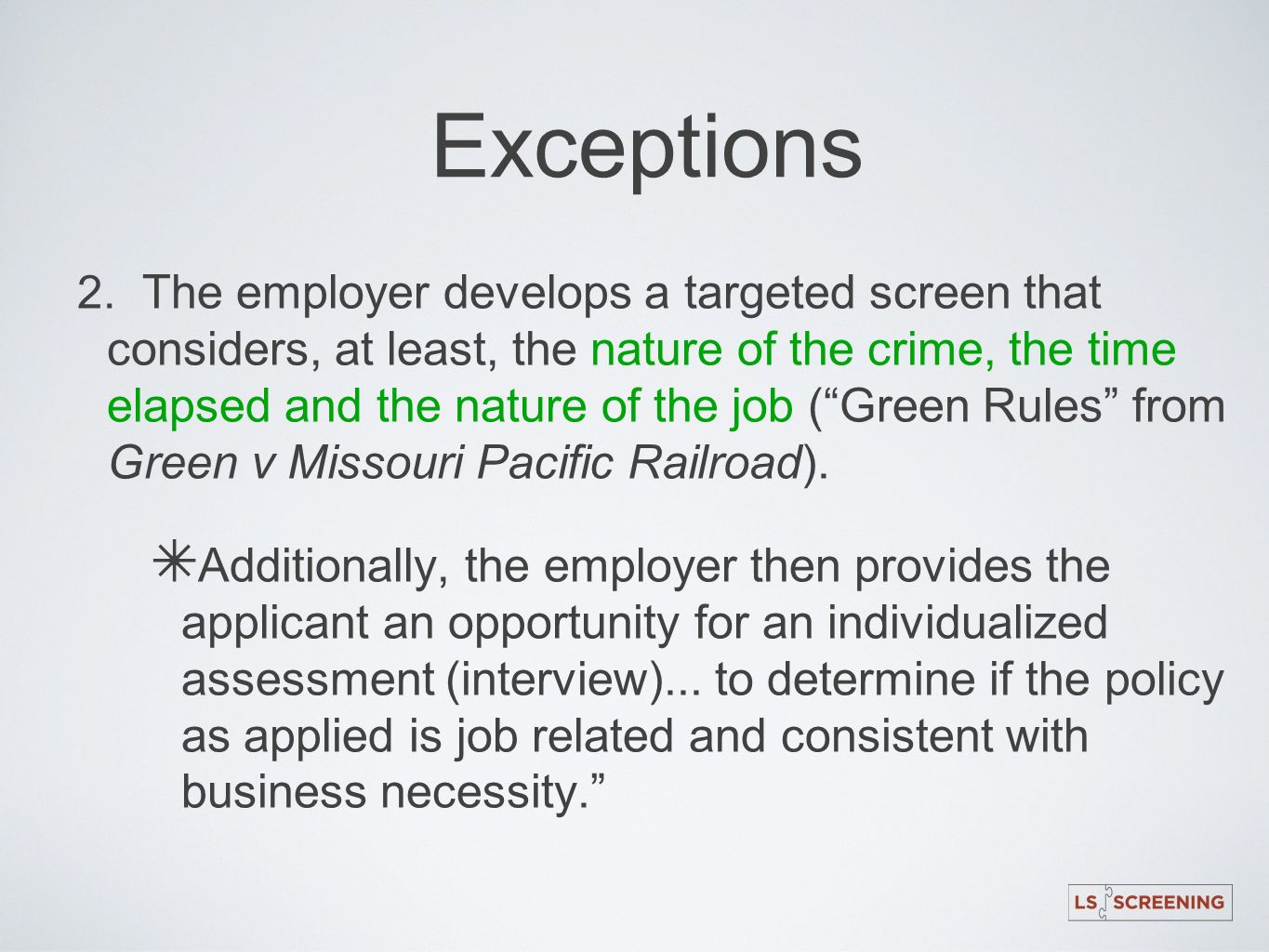 Exceptions 2. The employer develops a targeted screen that considers, at least, the nature of the crime, the time elapsed and the nature of the job (G