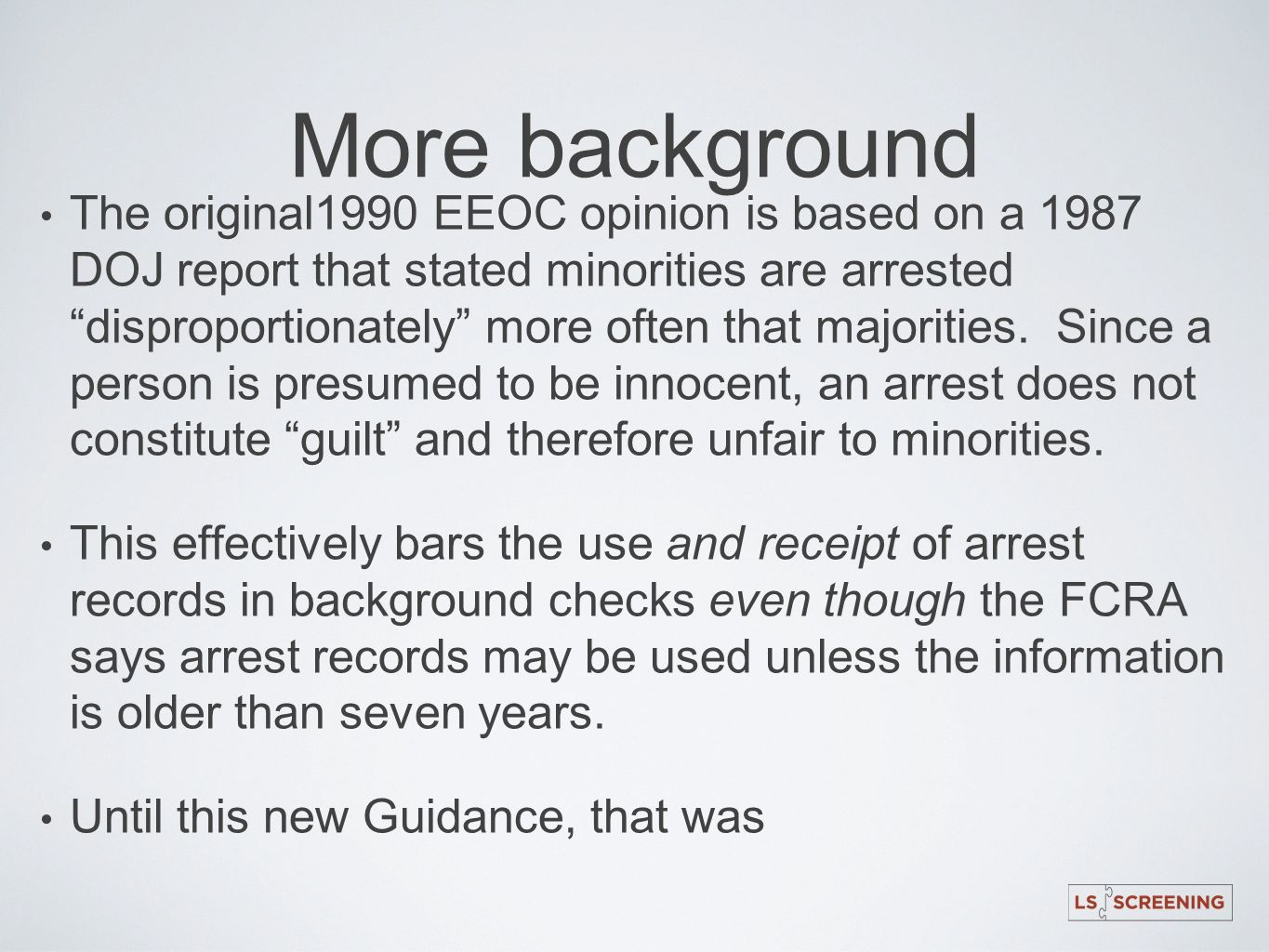 More background The original1990 EEOC opinion is based on a 1987 DOJ report that stated minorities are arrested disproportionately more often that maj