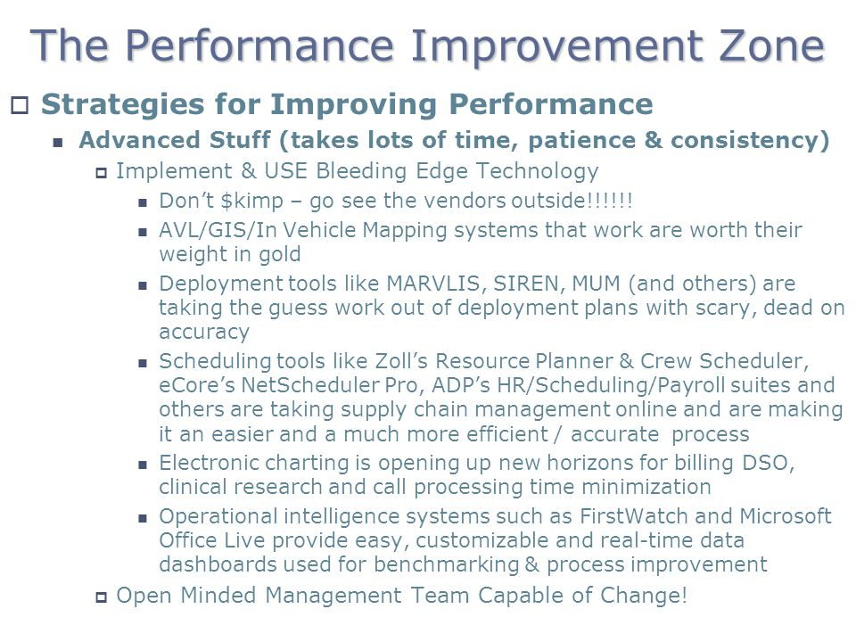 The Performance Improvement Zone Strategies for Improving Performance Advanced Stuff (takes lots of time, patience & consistency) Implement & USE Blee