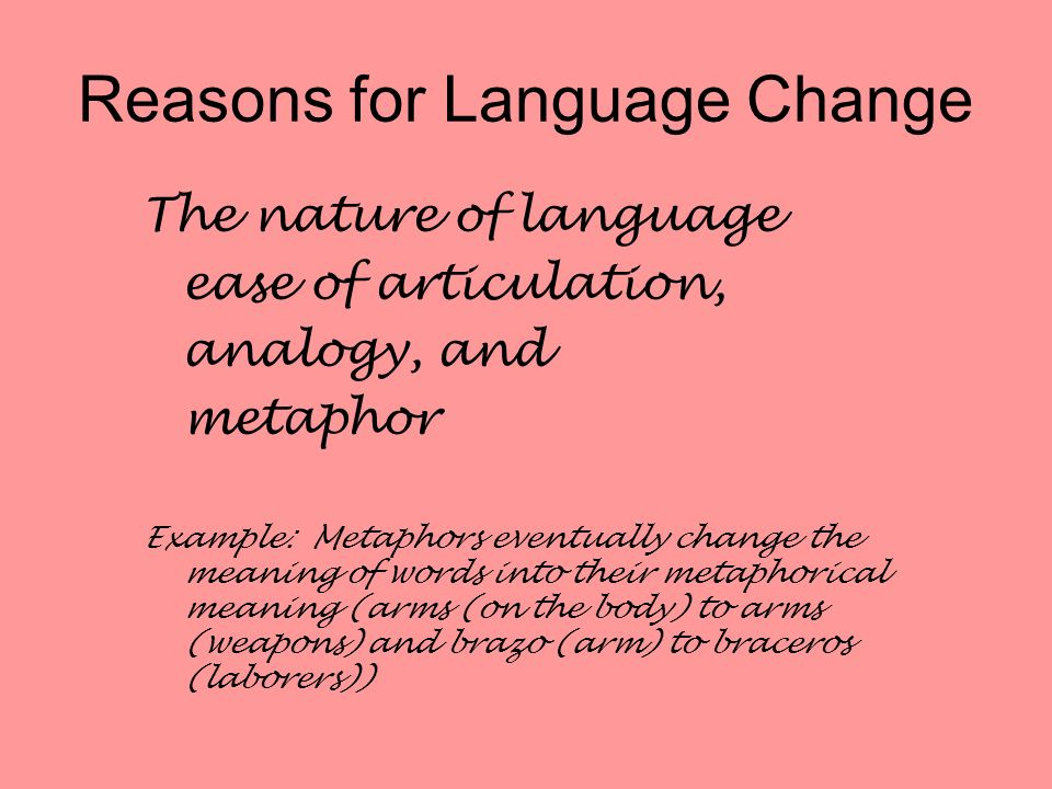 Language Change Occurs in Phonetics Phonemics Morphology Syntax Semantics