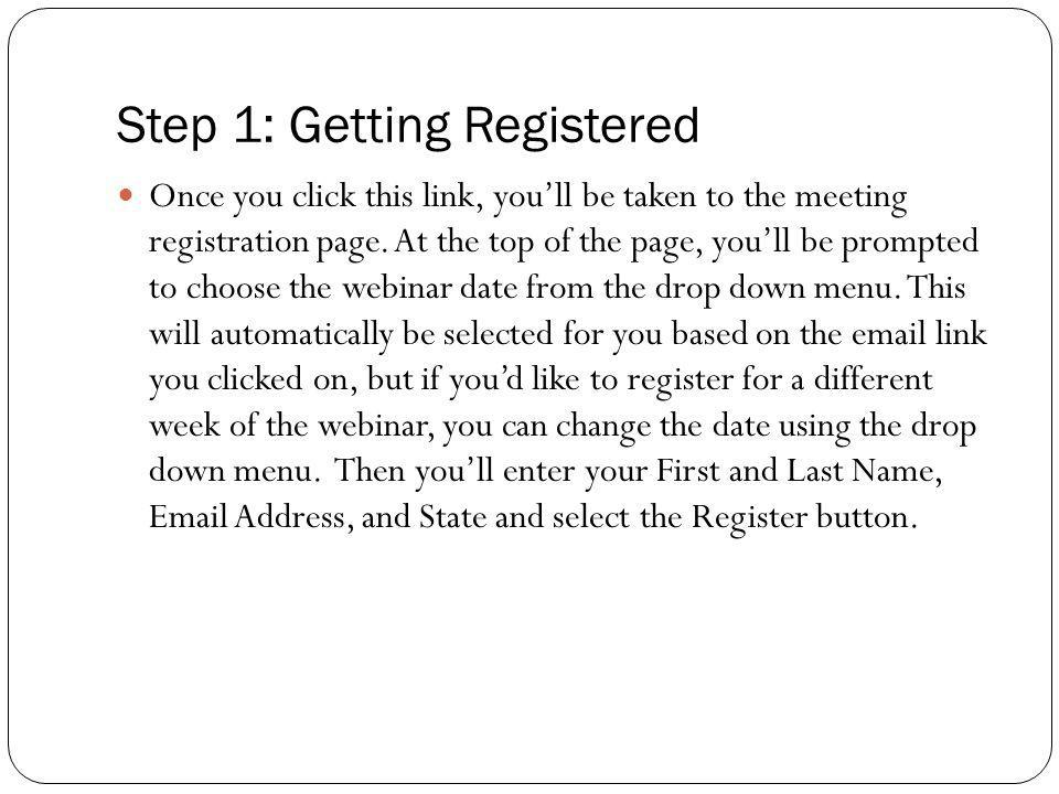 Step 1: Getting Registered Once you click this link, youll be taken to the meeting registration page. At the top of the page, youll be prompted to cho