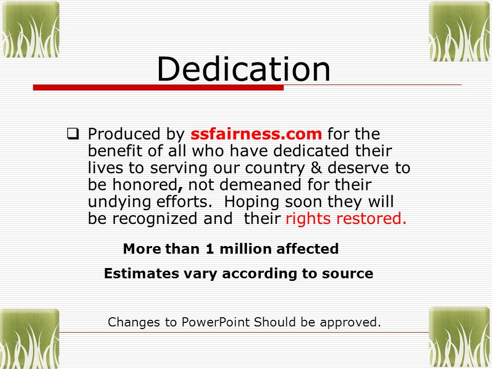Dedication Produced by ssfairness.com for the benefit of all who have dedicated their lives to serving our country & deserve to be honored, not demean
