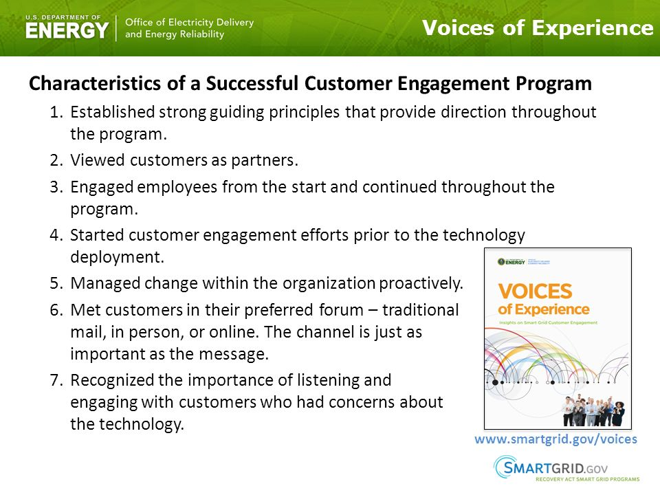 Voices of Experience Characteristics of a Successful Customer Engagement Program 1.Established strong guiding principles that provide direction throughout the program.