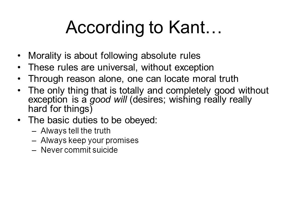 Kant: Rule-Intuitionist 1.Believed that moral knowledge comes to us through rational intuition, in the form of moral rules.
