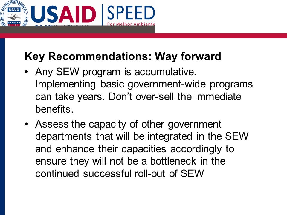 Key Recommendations: Way forward Any SEW program is accumulative.