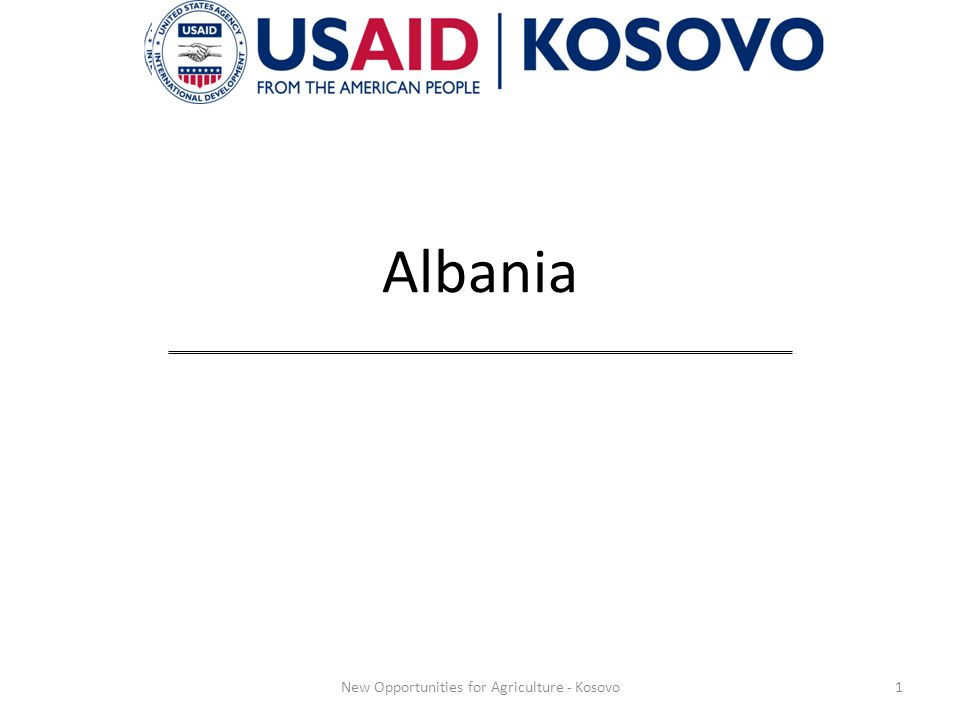 Albania 1New Opportunities for Agriculture - Kosovo