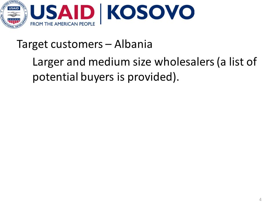 Target customers – Albania Larger and medium size wholesalers (a list of potential buyers is provided).