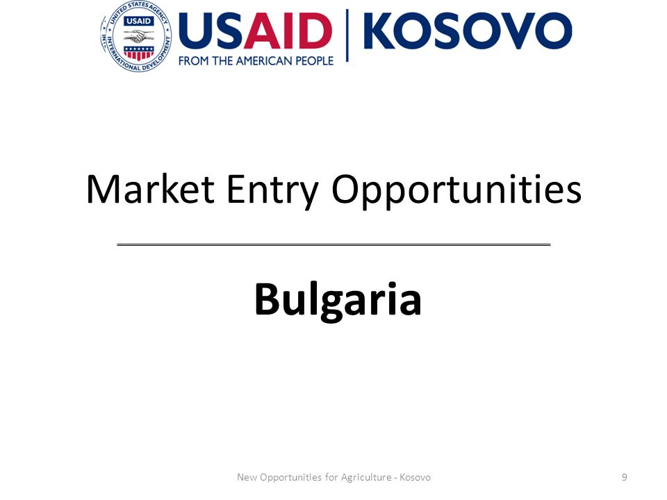 Market Entry Opportunities Bulgaria 9New Opportunities for Agriculture - Kosovo